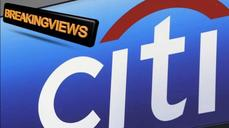 Breakingviews: Citi haul