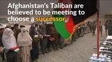 Afghanistan's Taliban meet to choose successor