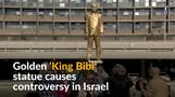 Golden 'King Bibi' statue stirs debate in Israel