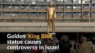 Golden 'King Bibi' statue stirs debate in Israel