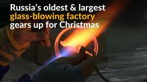 Russia's oldest glass factory braces for Christmas