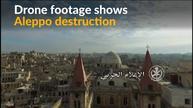 Drone footage shows Aleppo destruction