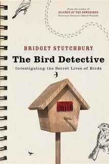 "The cover of Bridget Stutchbury's book ""The Bird Detective,"" is pictured in this publicity handout photo. REUTERS/HarperCollins/Handout"