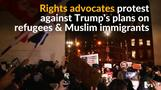 Rally against Trump's plans on Muslim immigrants and refugees